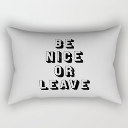 Be Nice Or Leave typography wall art new home decor in gray and black Rectangular Pillow