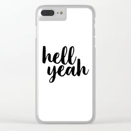 Hell Yeah, Printable Art, Inspirational Quote, Typography Poster, Word Art, Typographic Print Clear iPhone Case