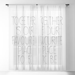 TOGETHER IS OUR FAVOURITE PLACE TO BE – Quote Sheer Curtain
