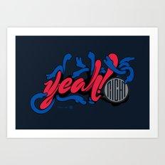 Yeah! Right Art Print