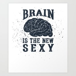 Brain Power Brain is the New Sexy Copy Art Print