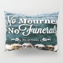 No Mourners - White Pillow Sham