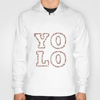 yolo Hoodies featuring YOLO by Sylvie Tunez