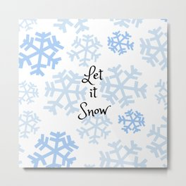 Let it Snow Snowflakes Metal Print