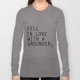 Fell in Love with a Grounder - (The 100) Long Sleeve T-shirt