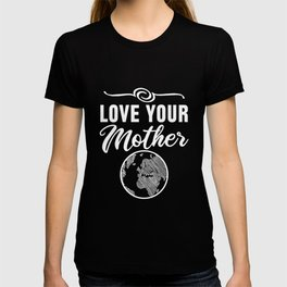 Love Your Mother Climate Change T-shirt