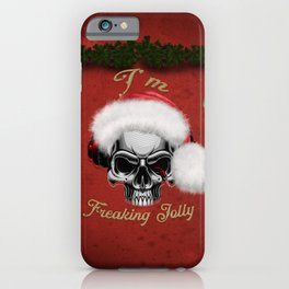 Funny skull with christmas hat, I'm freaking jolly iPhone Case