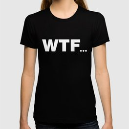 WHITE-WTF T-shirt