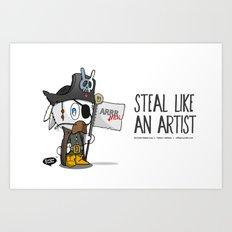 Steal like an artist Art Print