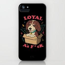 Loyal AF iPhone Case