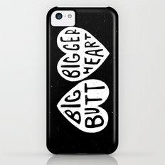 BIG BUTT / BIGGER HEART Slim Case iPhone 5c