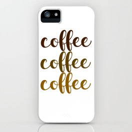 COFFEE COFFEE COFFEE iPhone Case