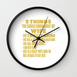 5 THINGS YOU SHOULD KNOW ABOUT MY WIFE Wall Clock