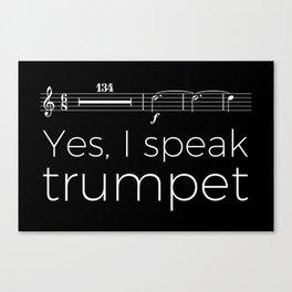 Yes, I speak trumpet (rests) Canvas Print
