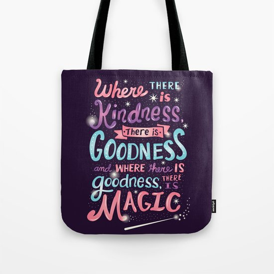 Kindness, Goodness, & Magic Tote Bag
