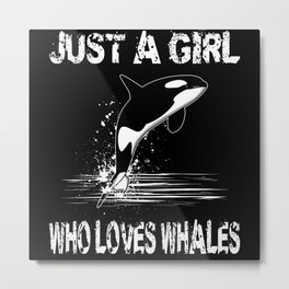 Just A Girl What Whales Love Whale Lovers Motif Metal Print