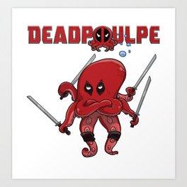 Deadpoulpe Art Print