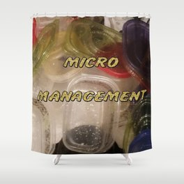 """Micro Management"" Shower Curtain"