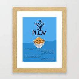 THE POWER OF PLOV Framed Art Print