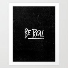 Special Edition Circles 2013 Prints - Be Real Art Print