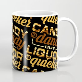 Candy is dandy Coffee Mug