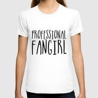 fangirl T-shirts featuring Professional fangirl by bookwormboutique