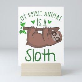 My Spirit Animal Is A Sloth gr Mini Art Print