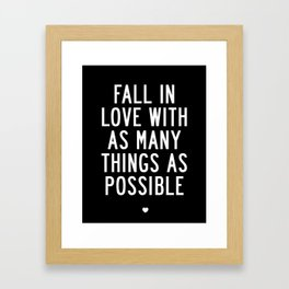 Fall in Love With As Many Things as Possible modern black and white minimalist home room wall decor Framed Art Print