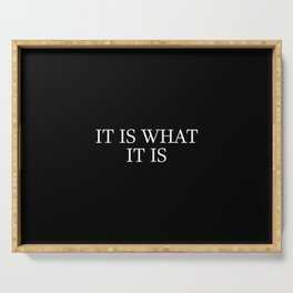 it is what it is saying Serving Tray