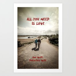 all you need is wifi Art Print