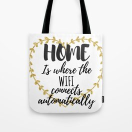 Home is where the WIFI is Tote Bag