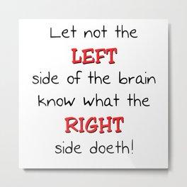 Left Brain Humor Metal Print