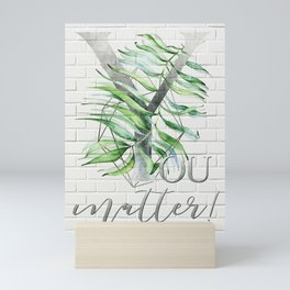 YOU matter! Motivating Quote. silver, bricks Mini Art Print