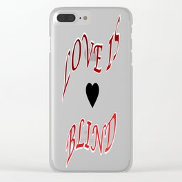 Love is Blind Clear iPhone Case