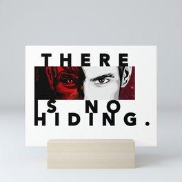 There is No Hiding Mini Art Print