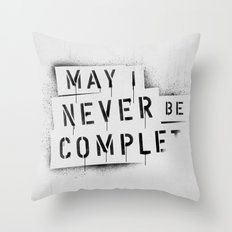 NEVER BE COMPLF Throw Pillow