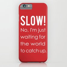 SLOW! Slim Case iPhone 6s