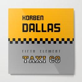 Korben Dallas Taxi Co Metal Print