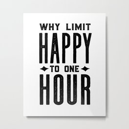 Why Limit Happy To One Hour,BAR WALL DECOR, Home Bar Decor,Celebrate Life,Whiskey Quote Metal Print