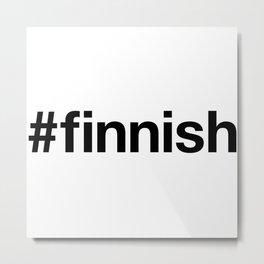 FINNISH Metal Print