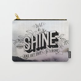 Rise and Shine and get shit done Carry-All Pouch