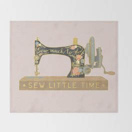 Sew Much To Do, Sew Little Time Throw Blanket