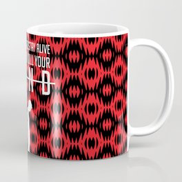 Kill Your Mind Coffee Mug