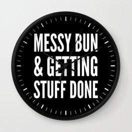 Messy Bun & Getting Stuff Done (Black & White) Wall Clock