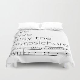 Live, love, play the harpsichord Duvet Cover