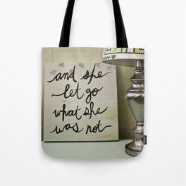 And She Let Go Tote Bag