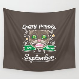 Crazy People are Born in September Wall Tapestry