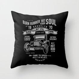 burn rubber not your soul Throw Pillow