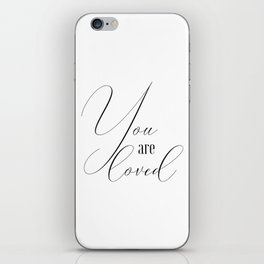 You Are Loved, Love Quote, Love Art, Love, You Are Loved Quote iPhone Skin