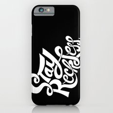 Stay Reckless iPhone 6 Slim Case